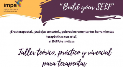 Build your SELF. Taller teórico, práctico y vivencial para terapeutas